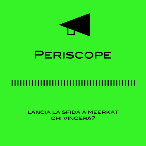 Periscope vs Meerkat: la battaglia di app per i live streaming