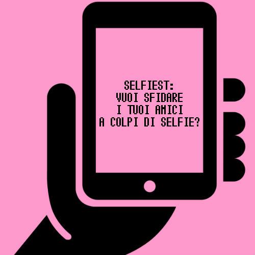 Selfiest: l'app social per sfide a colpi di selfie