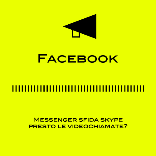 Facebook Messenger: annuncia videochiamate e sfida Skype