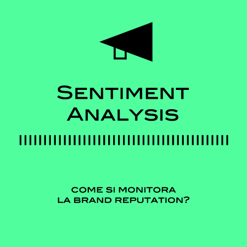 Sentiment Analysis: monitorare al massimo la Brand Reputation