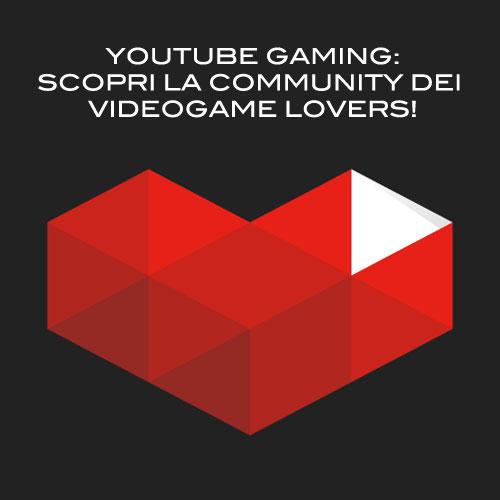 YouTube Gaming: la community per gli amanti dei videogiochi