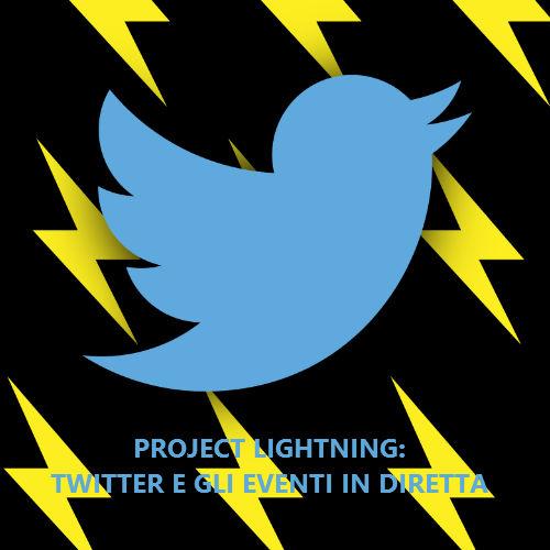 Project Lightning: il piano segreto di Twitter che punta sugli eventi in diretta