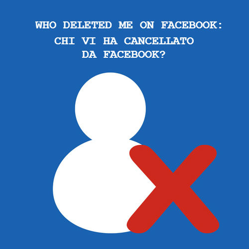 Who Deleted Me on Facebook: chi vi ha cancellato da Facebook?