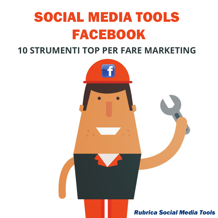 Social Media Tools Facebook: 10 strumenti top per fare marketing
