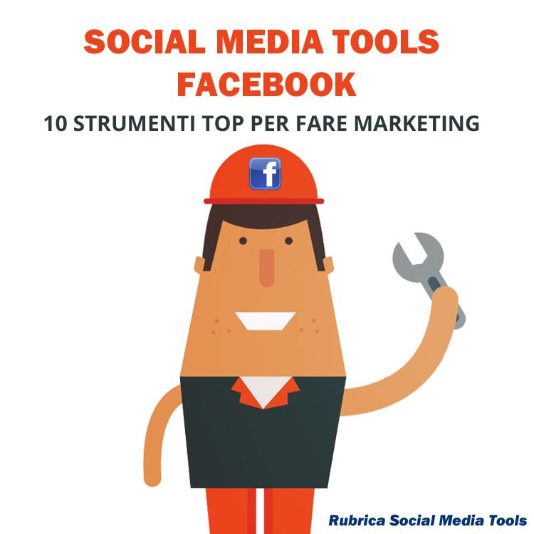 Social Media Tools Facebook: 10 strumenti top per fare marketing