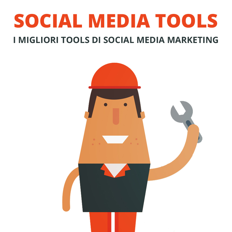 Rubrica Social Media Tools: i migliori strumenti di Social Media Marketing