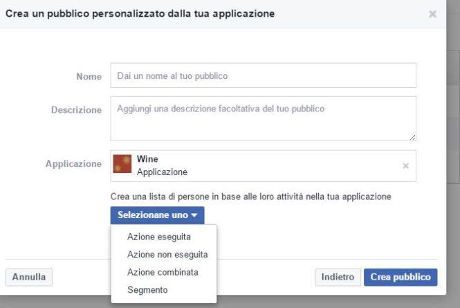 Questa opzione di pubblico personalizzato è utile ai gestori o sviluppatori di applicazioni Facebook e permette di raggiungere utenti che hanno eseguito azioni specifiche nell'app o in un gioco.