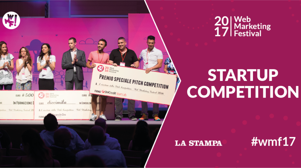 Startup Competition Web Marketing Festival 2017: aperta la Call, ecco come partecipare